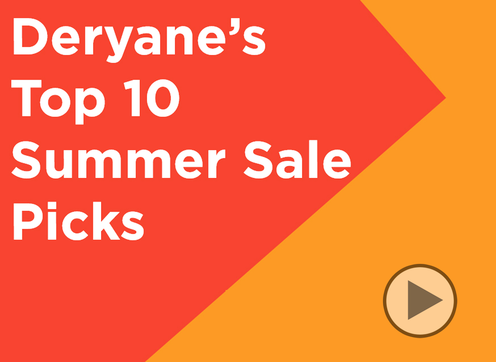 DR SALE: DERYANE'S TOP 10 SALE PICKS