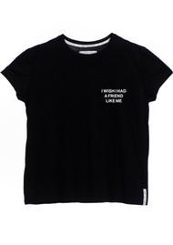 DONT TELL MAMA Friend Like Me T-Shirt - Black