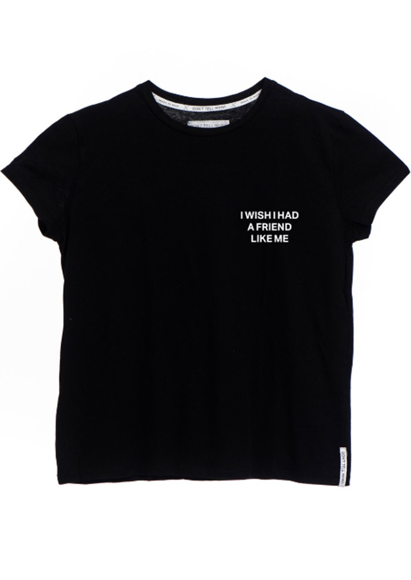 DONT TELL MAMA Friend Like Me T-Shirt - Black main image